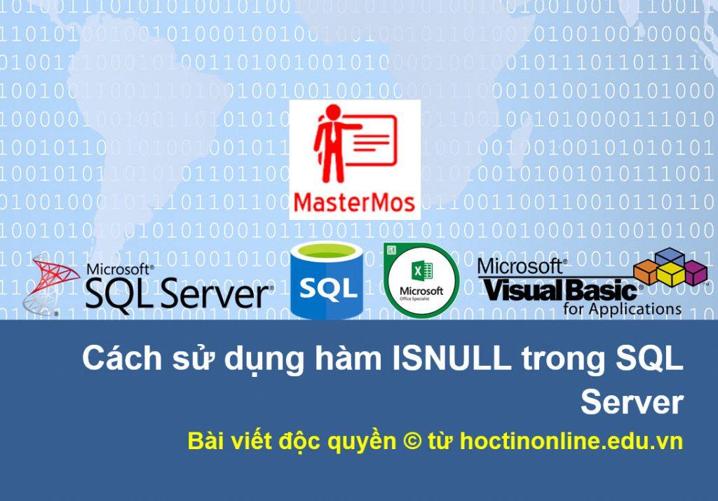 Cach su dung ham isnull trong SQL Server
