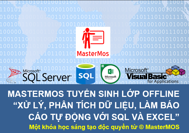 MasterMOS tuyen sinh lop OFFLINE xu ly, phan tich du lieu, lam bao cao tu dong voi SQL va Excel