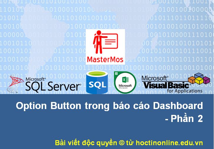 2. Option Button trong bao cao Dashboard - Phan 2 - Trang bia
